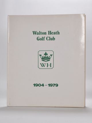 Walton Heath Golf Club: the story of the first 75 years 1904-1979. Cyril O. B. E. Hewertson