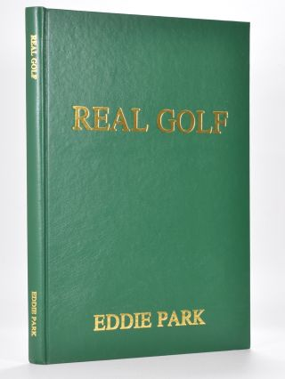 Real Golf.; a collection of articles. Eddie Park