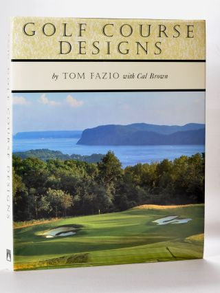 Golf Course Designs. Tom Fazio
