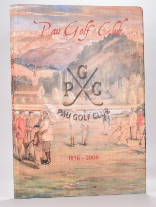 Pau Golf Club 1856-2006