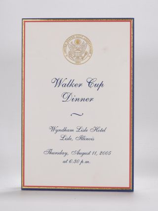 Walker Cup Golf Dinner Menu 2005 August 11. U S. G. A
