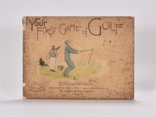 Your First Game of Golf. Gerald Hillinthorn.