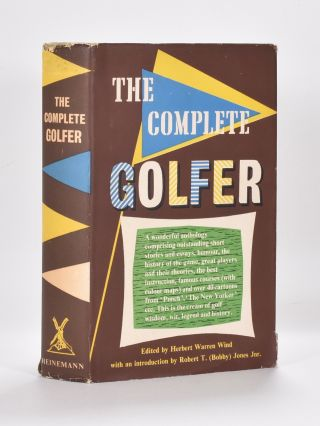 The Complete Golfer. Herbert Warren Wind