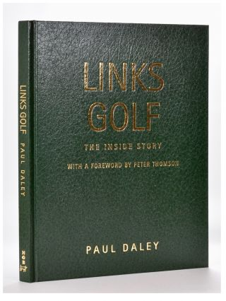 Golf Links : The Inside Story. Paul Daley