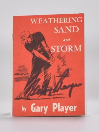 Weathering Sand and Storm. Gary Player.
