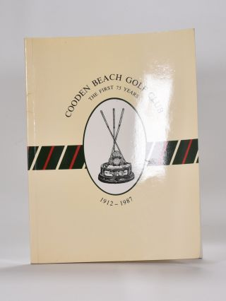 Cooden Beach Golf Club, the First 75 years 1912-1987. Jethro Arscott