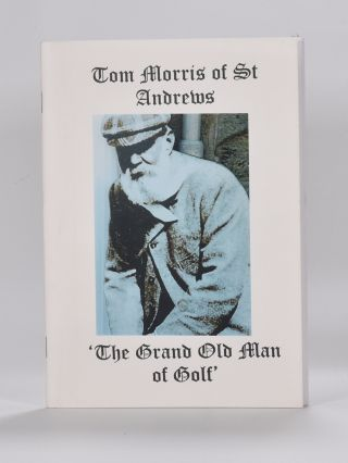 Tom Morris of St. Andrews: the grand old man of golf. Keith McCartney