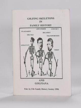 Golfing Skeletons in family History and Golfiana. Andrew J. Campbell