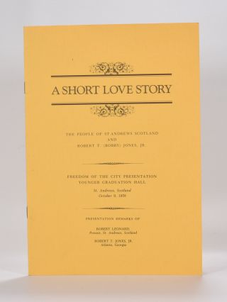 A Short Love Story. Robert Tyre Jones Jr