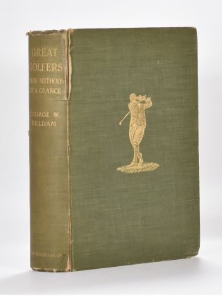 Great Golfers Their Methods at a Glance. George W. Beldam