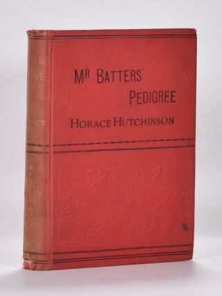 Mr. Batters's Pedigree or Experiences of a Tenderfoot (Random Series). Horace G. Hutchinson