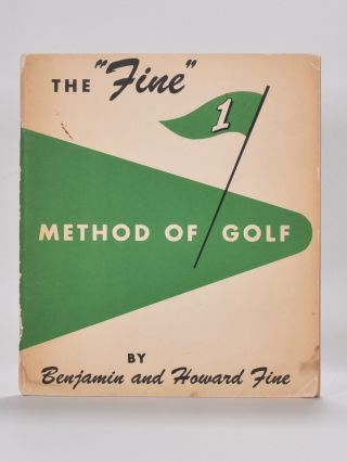 "The ""Fine"" method of Golf. Howard and Benjamin Fine."