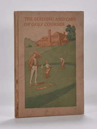 The Seeding and Care of Golf Courses. O. M. Scott