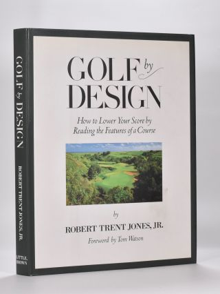 Golf By Design. Robert Trent Jones Jr.
