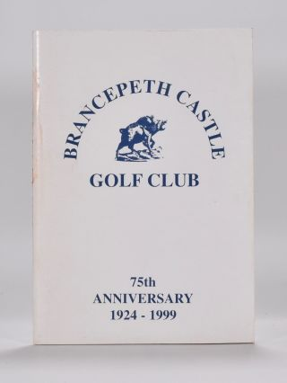 Brancepeth Castle Golf Club. 75th Anniversary 1924-1999