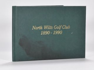 North Wilts Golf Club 1890-1990. John Lumley