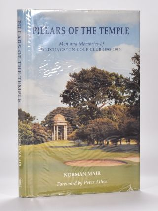 "Pillars of the Temple ""Men and Memories of Duddingston Golf Club 1895 -1995"" Norman Mair."