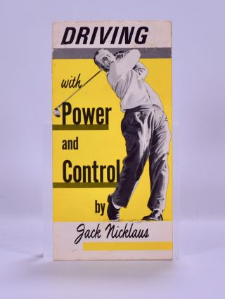 Driving with Power and Control. Jack Nicklaus