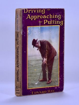 Driving - Approaching - Putting. Edward Ray.