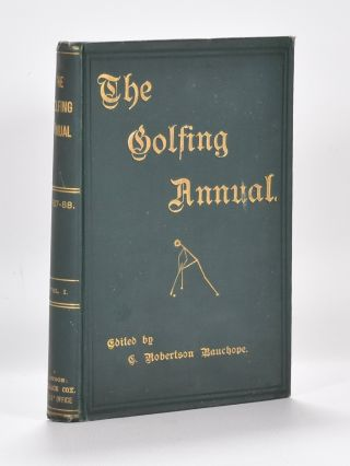 The Golfing Annual I Vol. 1 1888. C. Robertson Bauchope
