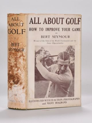 All-About Golf: how to improve your game. Bert Seymour.