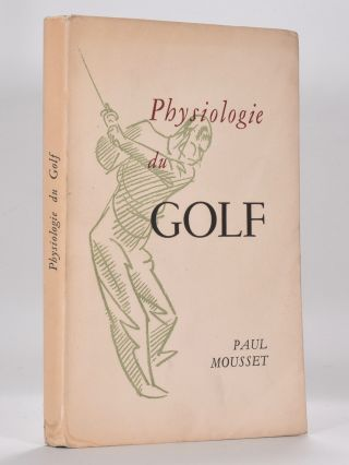 Physiologie du Golf. Paul Mousset