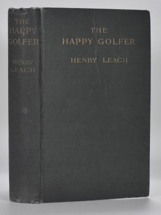 The Happy Golfer. Henry Leach