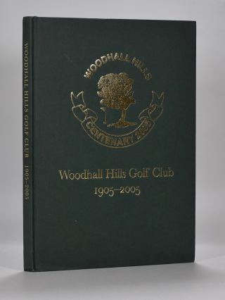 Woodhall Hills Golf Club 1905 - 2005