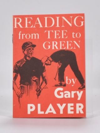 Reading from Tee to Green. Gary Player.