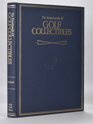 The Encyclopedia of Golf Collectibles. John M. And Olman Olman, Morton W