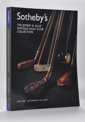 The Jeffery B. Ellis Antique Golf Club Collection. Sotherby's