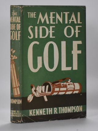 The Mental Side of Golf. Kenneth R. Thompson