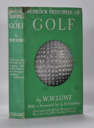 Bedrock Principals of Golf. W. W. Lowe.