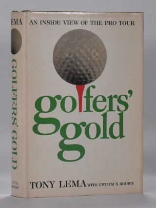 Golfer's Gold.; an inside view to the pro tour. Tony Lema, Gwilym S. Brown