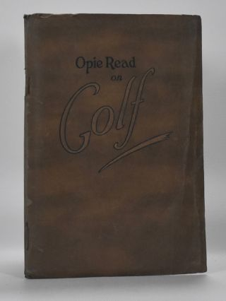 Opie Read on Golf. Opie Percival Read