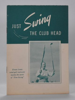 Just Swing The Club Head. James McConnaughey.