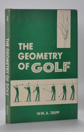 The Geometry of Golf. W. M. A. Tripp.