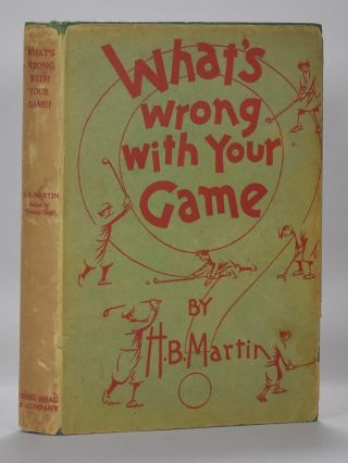 Whats Wrong with your Game. H. B. Martin.
