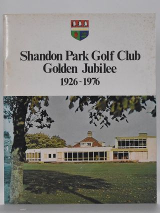 Shandon Park Golf Club Golden Jubilee 1926 - 1976