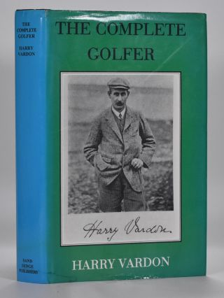The Complete Golfer. Harry Vardon
