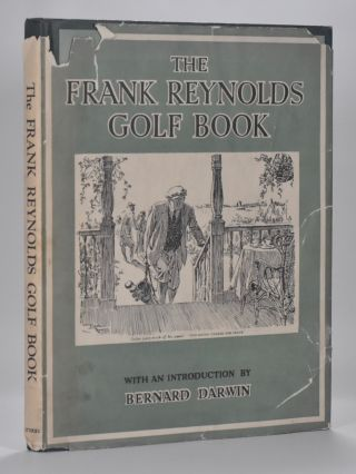 The Frank Reynolds Golf Book. Frank Reynolds, Bernard Darwin.