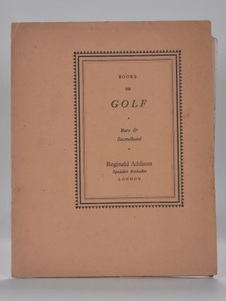 Specialist in secondhand, out of print and rare books on Golf. Reginald Addison