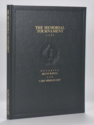 The Memorial Tournament Honoring Betsy Rawls and Cary Middlecoff (The Memorial Tournament); The...