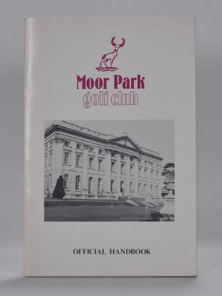 Moor Park Golf Club. Handbook