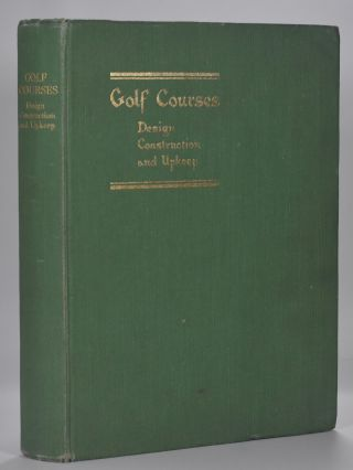 Golf Courses Design Construction and Upkeep. Martin A. F. Sutton