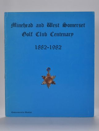 Minehead and West Somerset Golf Club 1882-1982. Ken Hart-Thomas