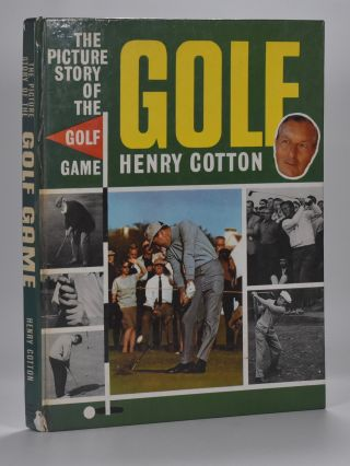 The Picture Story of the Game of Golf. Henry Cotton