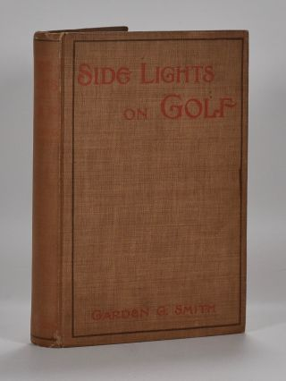 Side Lights on Golf. Garden G. Smith.