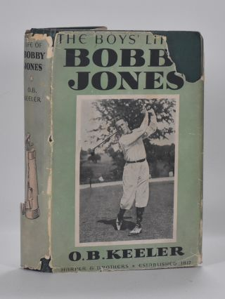 The Boy's Life of Bobby Jones. O. B. Keeler.