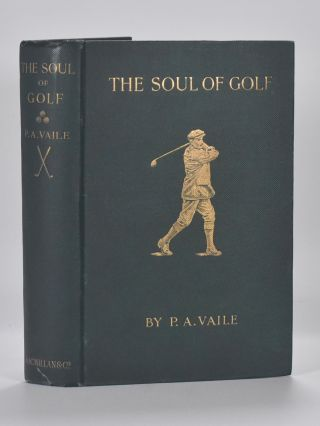 The Soul of Golf. Pembroke A. Vaile